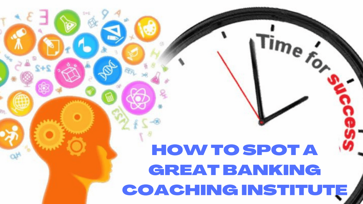 HOW TO SPOT A GREAT BANKING COACHING INSTITUTE
