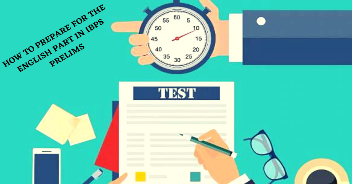 HOW TO PREPARE FOR THE ENGLISH PART IN IBPS PRELIMS