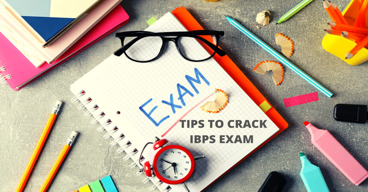 TIPS TO CRACK IBPS EXAM
